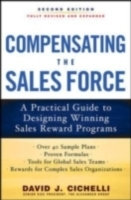 Обложка книги  - Compensating the Sales Force: A Practical Guide to Designing Winning Sales Reward Programs, Second Edition