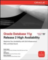 Обложка книги  - Oracle Database 11g Release 2 High Availability: Maximize Your Availability with Grid Infrastructure, RAC and Data Guard