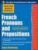 Обложка книги  - Practice Makes Perfect French Pronouns and Prepositions, Second Edition