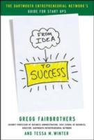 Обложка книги  - From Idea to Success: The Dartmouth Entrepreneurial Network Guide for Start-Ups