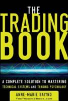 Обложка книги  - Trading Book: A Complete Solution to Mastering Technical Systems and Trading Psychology