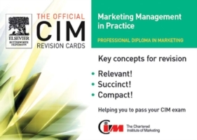 Обложка книги  - CIM Revision Cards:Marketing Management in Practice 05/06