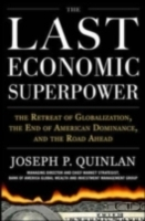 Обложка книги  - Last Economic Superpower: The Retreat of Globalization, the End of American Dominance, and What We Can Do About It