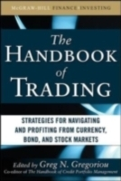 Обложка книги  - Handbook of Trading: Strategies for Navigating and Profiting from Currency, Bond, and Stock Markets