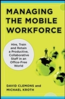 Обложка книги  - Managing the Mobile Workforce: Leading, Building, and Sustaining Virtual Teams