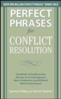 Обложка книги  - Perfect Phrases for Conflict Resolution: Hundreds of Ready-to-Use Phrases for Encouraging a More Productive and Efficient Work Environment