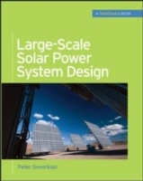 Обложка книги  - Large-Scale Solar Power System Design (GreenSource Books)