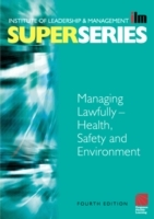 Обложка книги  - Managing Lawfully – Health, Safety and Environment Super Series