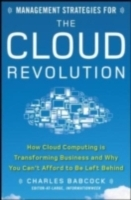 Обложка книги  - Management Strategies for the Cloud Revolution: How Cloud Computing Is Transforming Business and Why You Can't Afford to Be Left Behind
