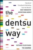 Обложка книги  - Dentsu Way: Secrets of Cross Switch Marketing from the World s Most Innovative Advertising Agency