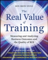Обложка книги  - Real Value of Training: Measuring and Analyzing Business Outcomes and the Quality of ROI