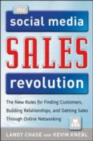 Обложка книги  - Social Media Sales Revolution: The New Rules for Finding Customers, Building Relationships, and Closing More Sales Through Online Networking