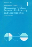 Обложка книги  - Holomorphic Functions, Domains of Holomorphy and Local Properties