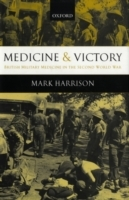 Обложка книги  - Medicine and Victory: British Military Medicine in the Second World War