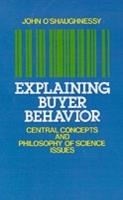 Обложка книги  - Explaining Buyer Behavior: Central Concepts and Philosophy of Science Issues