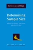 Обложка книги  - Determining Sample Size: Balancing Power, Precision, and Practicality