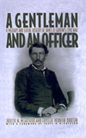 Обложка книги  - Gentleman and an Officer: A Military and Social History of James B. Griffin's Civil War