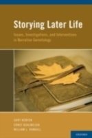 Обложка книги  - Storying Later Life: Issues, Investigations, and Interventions in Narrative Gerontology