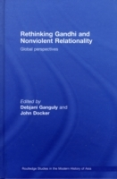 Обложка книги  - Rethinking Gandhi and Nonviolent Relationality