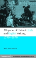 Обложка книги  - Allegories of Union in Irish and English Writing, 1790-1870
