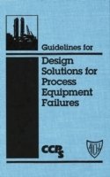 Обложка книги  - Guidelines for Design Solutions for Process Equipment Failures