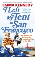 Обложка книги  - I Left My Tent in San Francisco