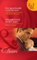 Обложка книги  - Billionaire Gets His Way / The Sarantos Secret Baby