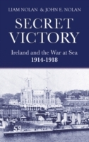 Обложка книги  - Secret Victory: Ireland & the War at Sea 1914-1918