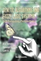 Обложка книги  - Genetic Algorithms And Fuzzy Logic Systems Soft Computing Perspectives