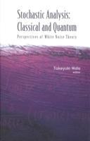 Обложка книги  - Stochastic Analysis: Classical And Quantum: Perspectives Of White Noise Theory