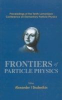 Обложка книги  - Frontiers Of Particle Physics, Proceedings Of The Tenth Lomonosov Conference On Elementary Particle Physics