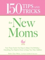 Обложка книги  - 150 Tips and Tricks for New Moms