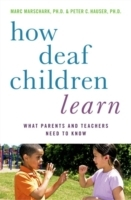 Обложка книги  - How Deaf Children Learn: What Parents and Teachers Need to Know