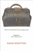 Обложка книги  - Bad Medicine: Doctors Doing Harm Since Hippocrates