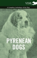 Обложка книги  - Pyrenean Dogs – A Complete Anthology of the Dog