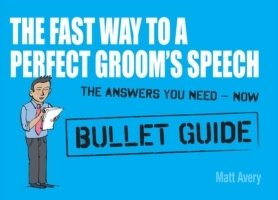 Обложка книги  - Fast Way to a Perfect Groom's Speech: Bullet Guides