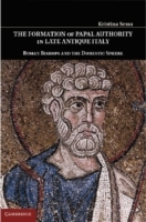 Обложка книги  - Formation of Papal Authority in Late Antique Italy