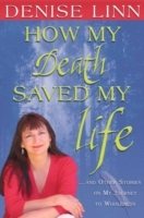 Обложка книги  - How My Death Saved My Life