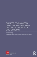 Обложка книги  - Chinese Economists on Economic Reform – Collected Works of Guo Shuqing