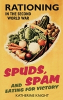 Обложка книги  - Spuds, Spam and Eating for Victory