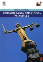 Обложка книги  - Managing Legal and Ethical Principles Revised Edition