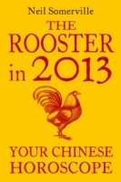 Обложка книги  - Rooster in 2013: Your Chinese Horoscope