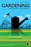 Обложка книги  - Gardening – Philosophy for Everyone