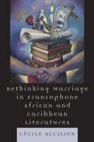 Обложка книги  - Rethinking Marriage in Francophone African and Caribbean Literatures