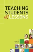 Обложка книги  - Teaching Students Not Lessons