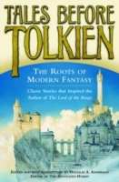 Обложка книги  - Tales Before Tolkien: The Roots of Modern Fantasy