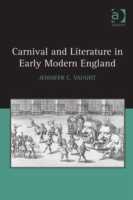 Обложка книги  - Carnival and Literature in Early Modern England