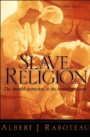 Обложка книги  - Slave Religion: The Invisible Institution in the Antebellum South