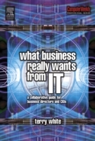 Обложка книги  - What Business Really Wants from IT