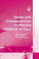 Обложка книги  - Costs and Consequences of Placing Children in Care